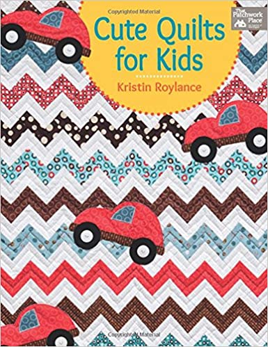 Cute Quilts for Kids: Kristin Roylance: 9781604682564: Amazon.com ... : cute quilts for kids - Adamdwight.com