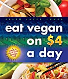 Eat Vegan on $4 a Day: A Game Plan for the Budget Conscious Cook