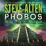 Phobos: Mayan Fear | Steve Alten