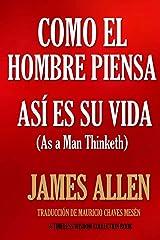 Como un hombre piensa, así es su vida. (Timeless Wisdom Collection) (Spanish Edition) Paperback