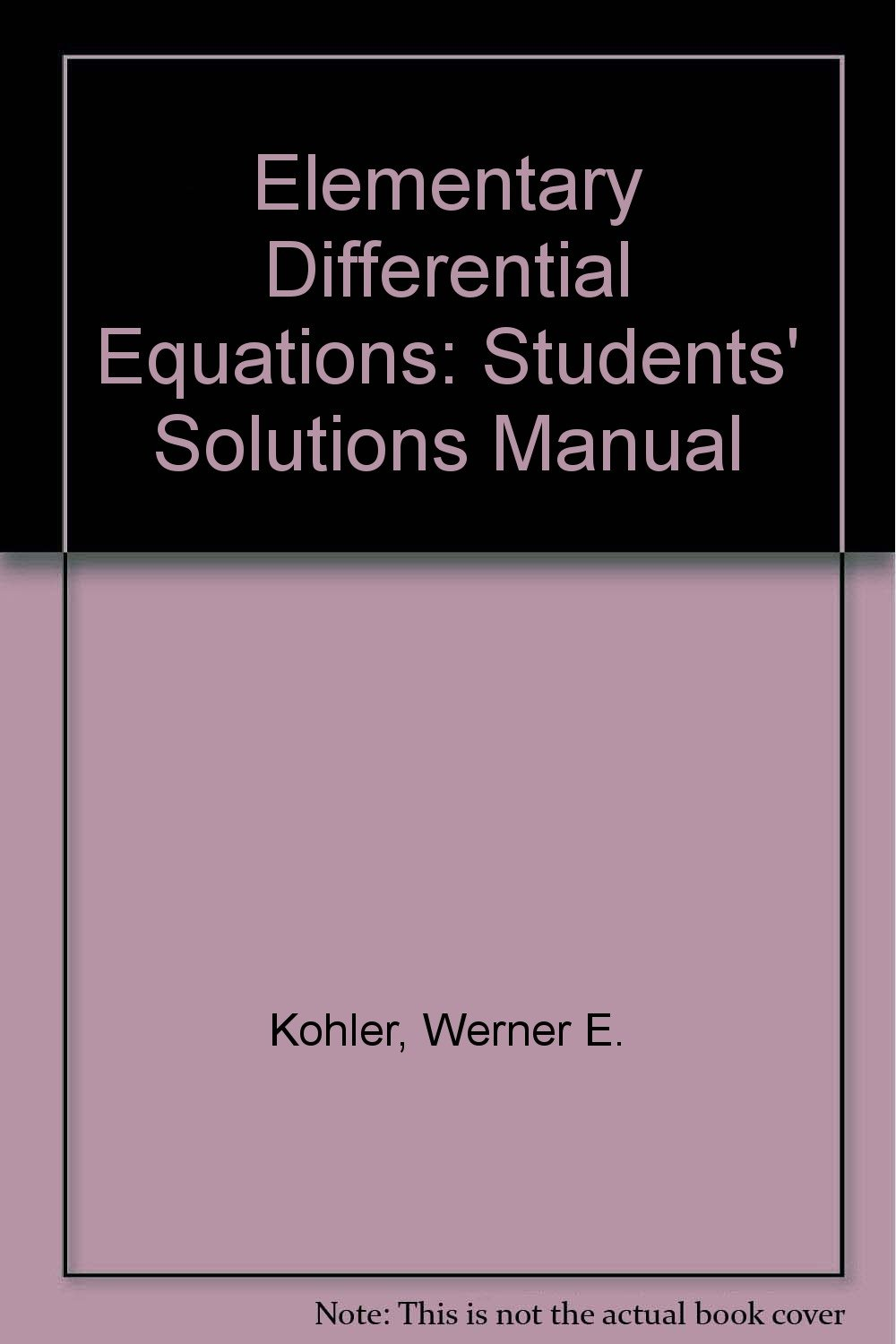 Elementary Differential Equations: Students' Solutions Manual: Werner E.  Kohler, Lee W. Johnson: 9780201770322: Amazon.com: Books