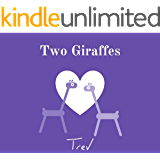 Two Giraffes: A Children's Love Story (Ages 3-8)