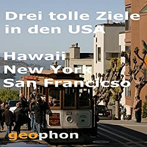Drei tolle Ziele in den USA: Hawaii. New York. San Francisco Hörbuch