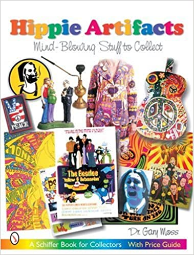 Book Hippie Artifacts: Mind-Blowing Stuff to Collect (Schiffer Book for Collectors)
