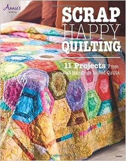 scrap happy quilting annies