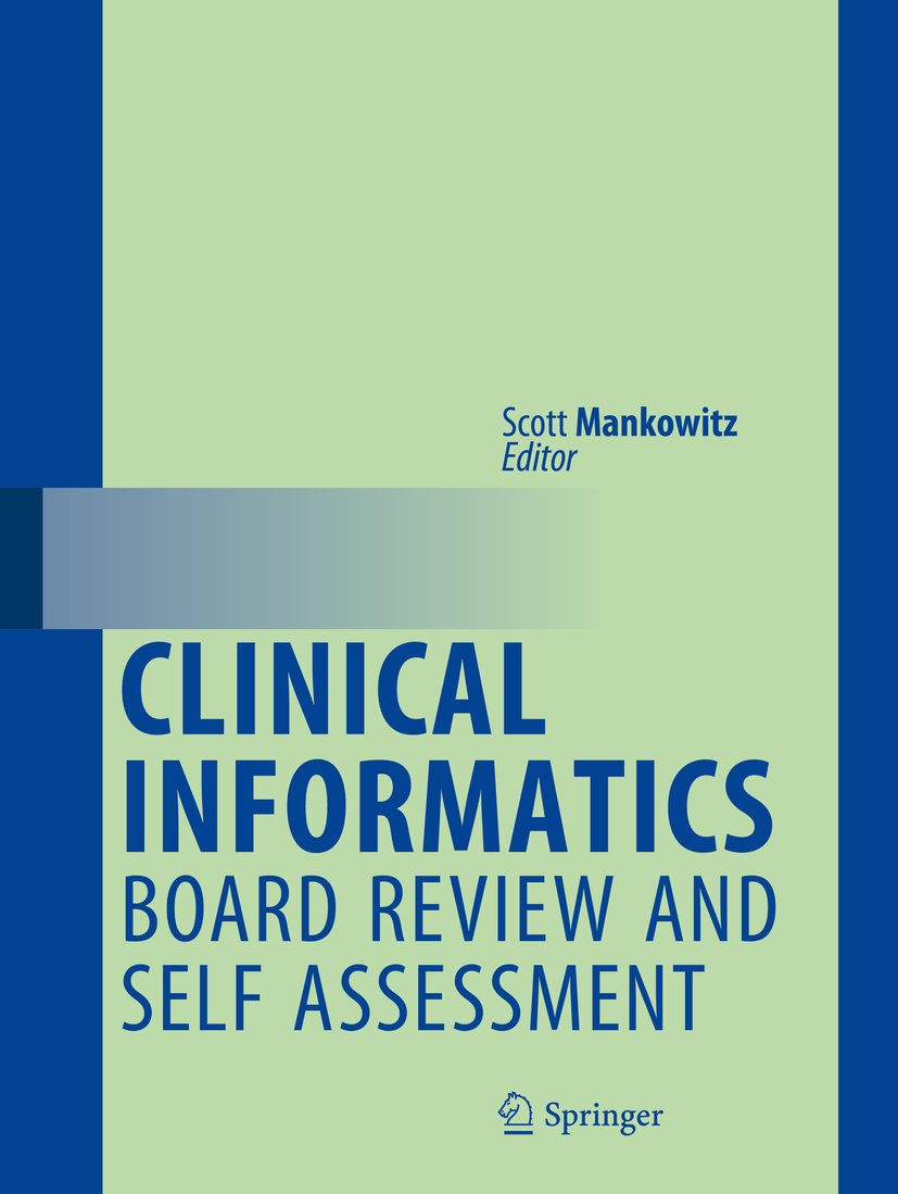 Clinical Informatics Board Review and Self Assessment