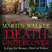 Death Undercover: Bruno, Chief of Police, Book 7 | Martin Walker