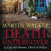 Death Undercover: Bruno, Chief of Police, Book 7 | Martin Walker