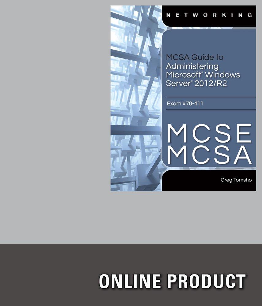 Amazon.com: Web-Based Labs Online Study Tools to Accompany Tomsho's  MCSE/MCSA Guide to Microsoft Windows Server 2012 Administration, Exam 70-411,  ...