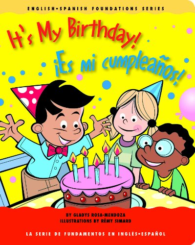 It's My Birthday! / ¡Es mi cumpleaños! (English and Spanish Foundations Series) (Book #17) (Bilingual) (Board Book) (English and Spanish Edition) pdf epub