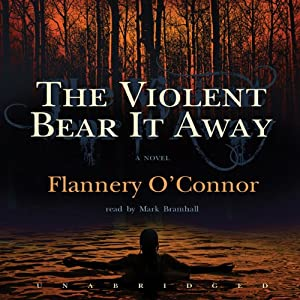 The Violent Bear It Away Audiobook