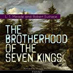 The Brotherhood of the Seven Kings | L. T. Meade