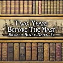 Two Years Before the Mast Audiobook by Richard Henry Dana Narrated by Pat Bottino
