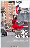 Big bang. Estallido social 2019. Modelo derrumbado - sociedad rota - política inútil (Spanish Edition)
