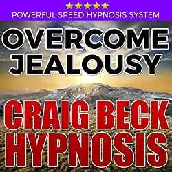 Overcome Jealousy: Craig Beck Hypnosis