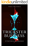 Trickster Business (Wyrd Love Book 6)