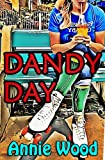 Dandy Day: a Romantic Comedy