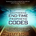 Deciphering End-Time Prophetic Codes: Cyclical and Historical Biblical Patterns Reveal America's Past, Present and Future Events, Including Warnings and Patterns to Leaders Audiobook by Perry Stone Narrated by Brandon Batchelar