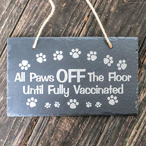 All Paws OFF The Floor Until Fully Vaccinated - Slate Sign 11x7in