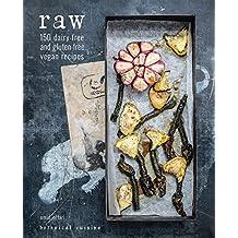 Raw: 150 dairy-free and Gluten-free Vegan Recipes