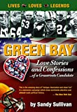 Green Bay Love Stories and Confessions of a Grassroots Candidate (Green Bay Love Stories and other affairs Book 2)