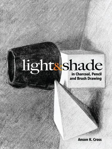Light and Shade in Charcoal, Pencil and Brush Drawing (Dover Art (Dover Charcoal)