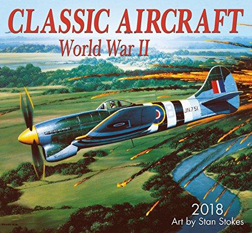 Classic Aircraft WWII 2018 Wall Calendar