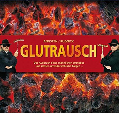 Glutrausch - Grillbuch