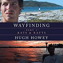Wayfinding Part 1: Rats and Rafts Audiobook by Hugh Howey Narrated by Graham Vick