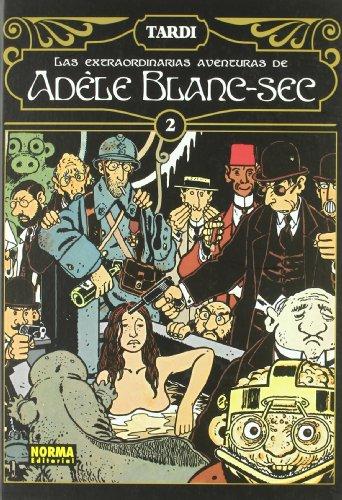 Las Extraordinarias Aventuras de Adele Blanc-Sec 2 / The Extraordinary Adventures of (Spanish Edition)
