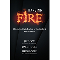 Hanging Fire: Achieving Predictable Results in an Uncertain World (English Edition)