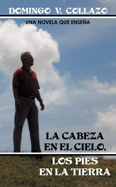 La Cabeza En El Cielo, Los Pies En La Tierra: Amazon.es: Collazo ...