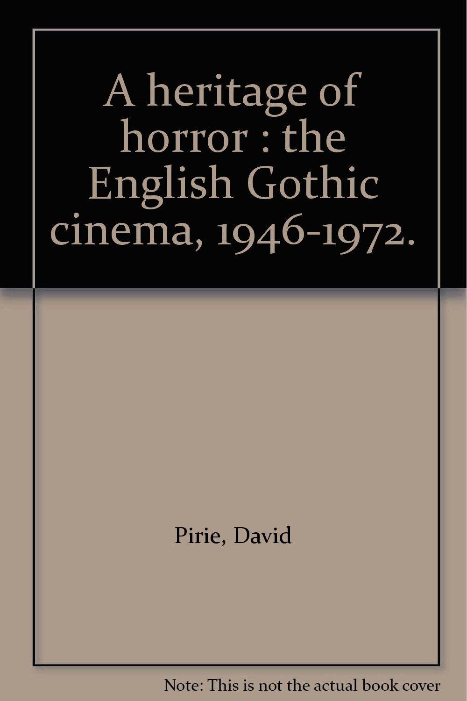 A heritage of horror : the English Gothic cinema, 1946-1972.: David Pirie:  Amazon.com: Books