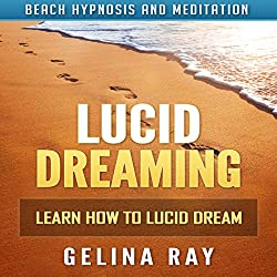 Lucid Dreaming: Learn How to Lucid Dream with Beach Hypnosis and Meditation