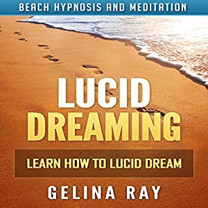 Lucid Dreaming: Learn How to Lucid Dream with Beach Hypnosis and Meditation Speech
