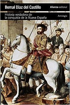 Historia Verdadera De La Conquista De La Nueva España [antología] por Bernal Díaz Del Castillo epub