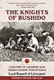 The war crimes trials at Nuremberg and Tokyo meted out the Allies' official justice; Lord Russell of Liverpool's sensational bestselling books on Germany's and Japan's war crimes decided the public's opinion. The Knights of Bushido, Russell's acco...