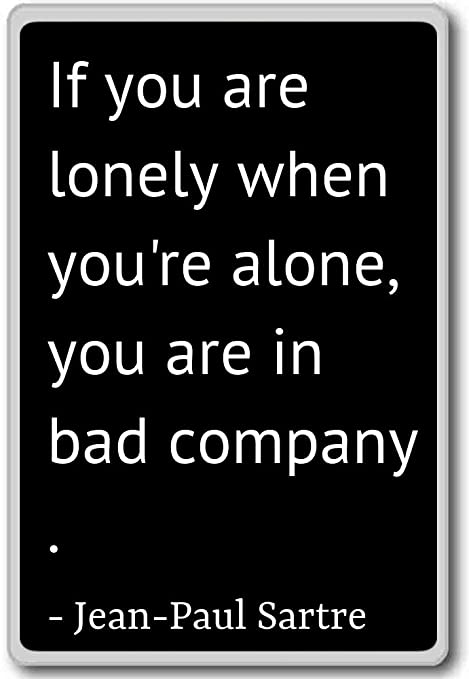 Amazoncom If You Are Lonely When Youre Alone You A