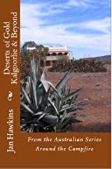 Deserts of Gold, Kalgoorlie & Beyond, Western Australia (Around The Campfire Book 4) Kindle Edition