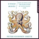 Other Minds: The Octopus and The Evolution of Intelligent Life Hörbuch von Peter Godfrey-Smith Gesprochen von: Peter Noble