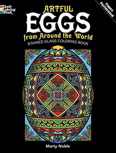 Artful Eggs from Around the World Stained Glass Coloring Book (Dover Design Stained Glass Coloring Book) (Ukrainian Easter Egg Designs)