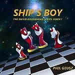 Ship's Boy: The David Birkenhead Saga, Book 1 | Phil Geusz