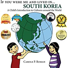 If you were me and lived in... South Korea: A Child's Introduction to Cultures around the World (Volume 3)