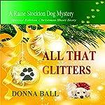 All That Glitters: Raine Stockton Dog Mysteries | Donna Ball