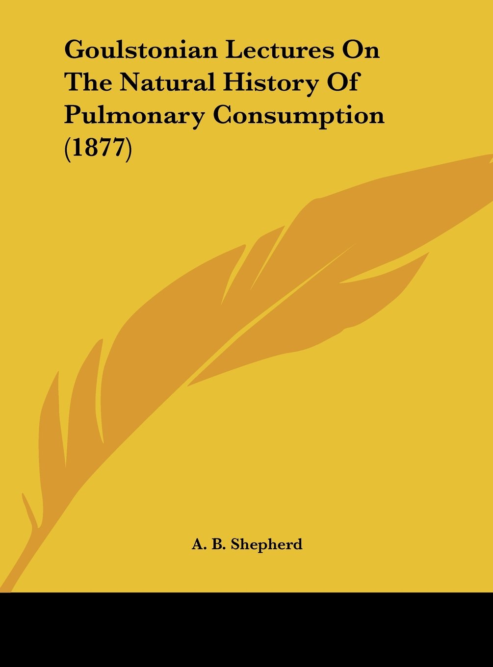 Download Goulstonian Lectures on the Natural History of Pulmonary Consumption (1877) ebook