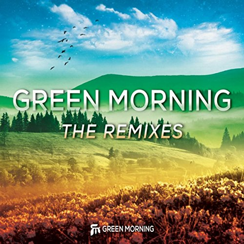 Green Morning: The Remixes