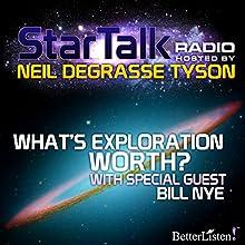 Star Talk Radio: What's Exploration Worth Radio/TV Program Auteur(s) : Neil deGrasse Tyson Narrateur(s) : Neil deGrasse Tyson
