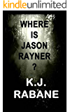 Where is Jason Rayner?: A Dark Psychological Thriller (Richie Stevens Investigates Book 2) (English Edition)