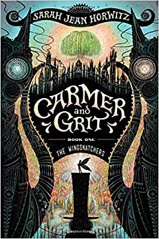 The Wingsnatchers: Carmer and Grit, Book One
