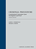 Criminal Procedure: Constitutional Constraints Upon Investigation and Proof, Eighth Edition